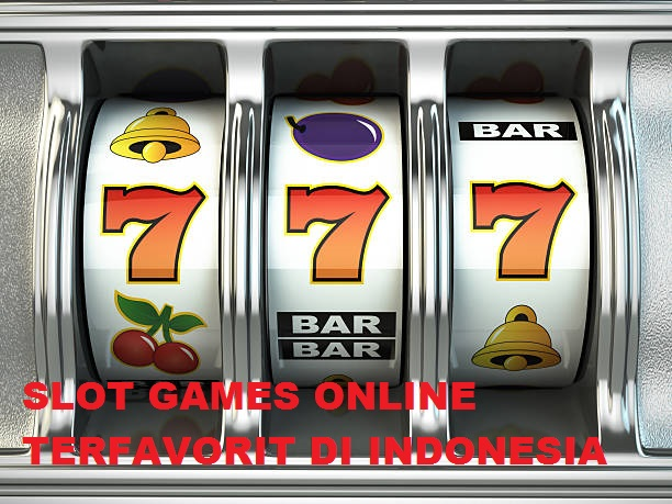 SLOT GAMES ONLINE TERFAVORIT DI INDONESIA